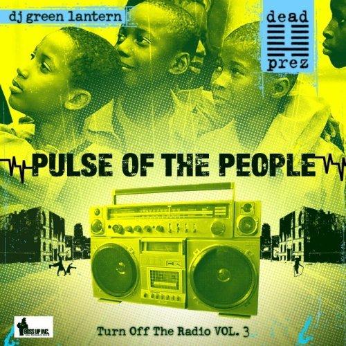 dead prez - Turn Off The Radio Vol. 3 (Pulse Of The People)